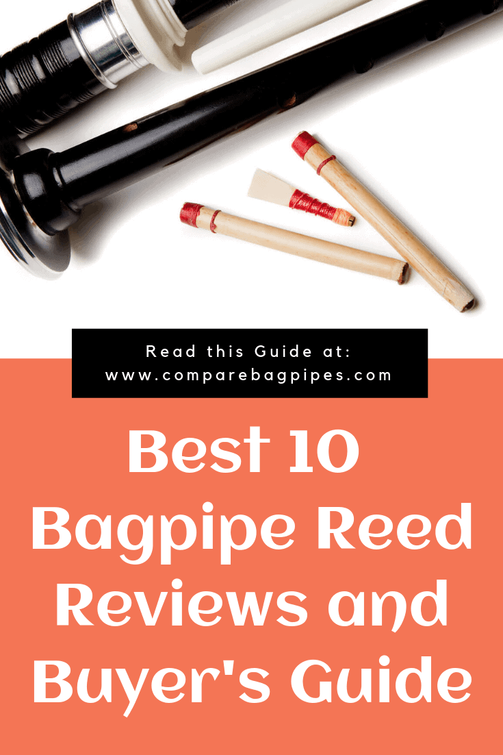 Best 10 Bagpipe Reed Reviews and Buyer's Guide