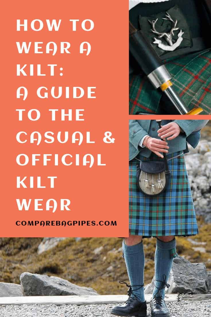 HOW TO WEAR A KILT A GUIDE TO THE CASUAL & OFFICIAL KILT WEAR