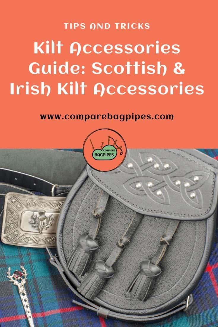 Kilt Accessories Guide Scottish & Irish Kilt Accessories