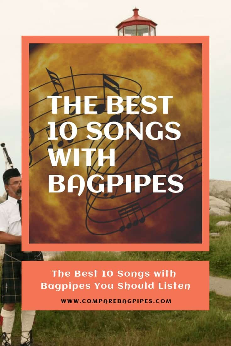 The Best 10 Songs with Bagpipes You Should Listen