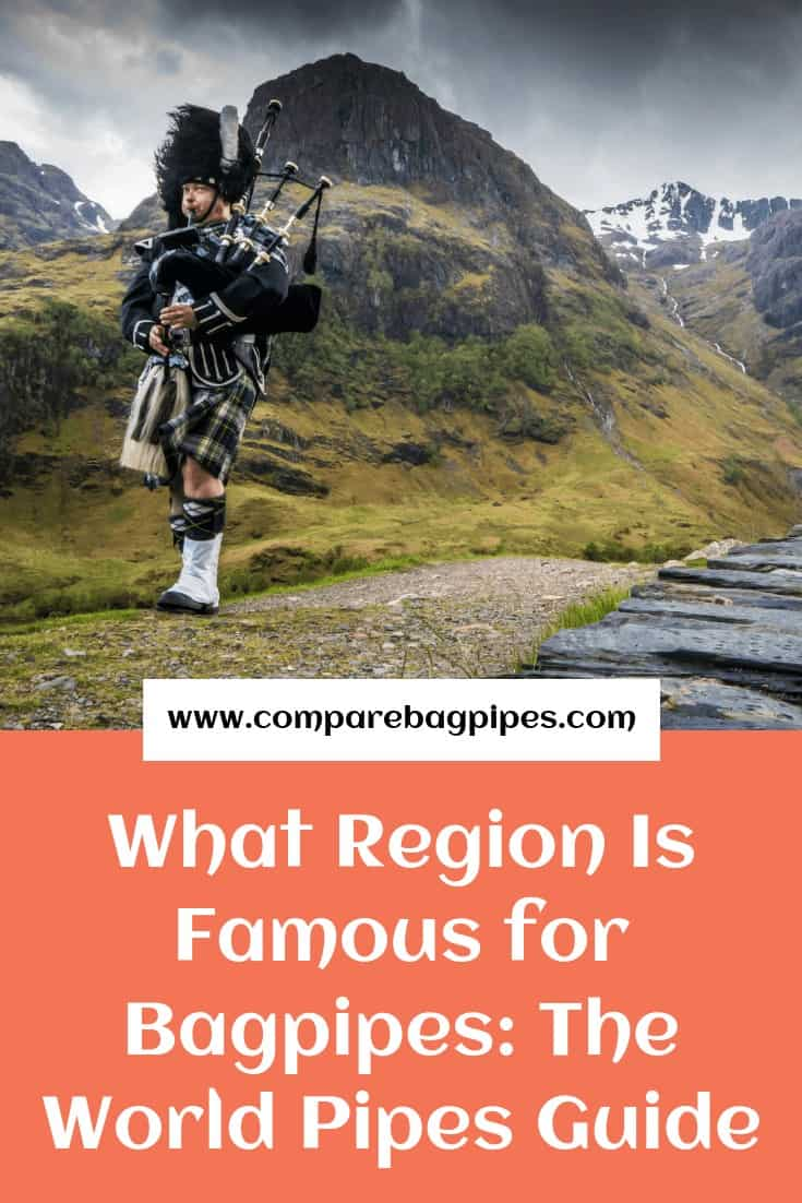 What Region Is Famous for Bagpipes The World Pipes Guide